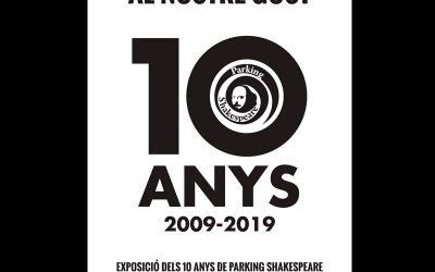 Exposició: Al nostre gust. 10 anys de Parking Shakespeare