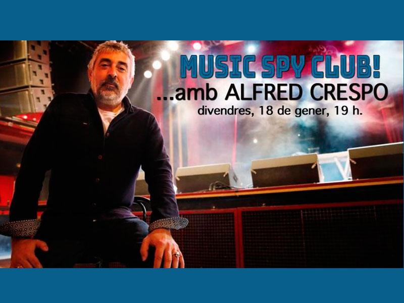 Música: Music Spy Club, amb Alfred Crespo
